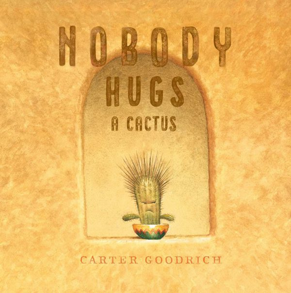 Nobody Hugs a Cactus | 32 Pages